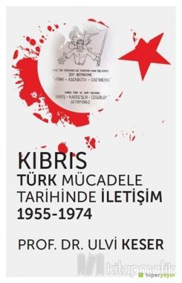 Kıbrıs Türk Mücadele Tarihinde İletişim 1955 - 1974