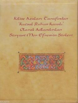 Kilise Ataları Tarafından Kutsal Ruh'un Kavalı Olarak Adlandırılan Süryani Mor Efrem'in Şiirleri 2 C