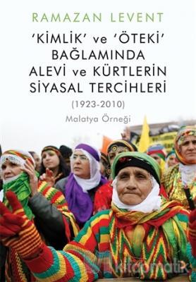 Kimlik ve Öteki Bağlamında Alevi ve Kürtlerin Siyasal Tercihleri