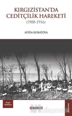 Kırgızistan'da Ceditçilik Hareketi (1900 - 1916)