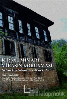 Kırsal Mimari Mirasın Korunması: Geleneksel Sürmene - Aksu Evleri