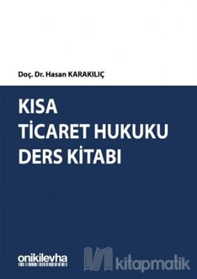 Kısa Ticaret Hukuku Ders Kitabı