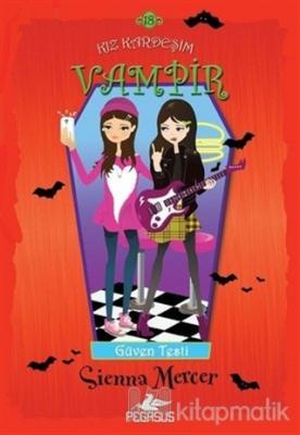 Kız Kardeşim Vampir 18: Güven Testi
