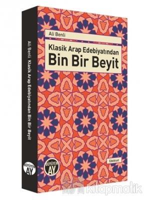 Klasik Arap Edebiyatından Bin Bir Beyit