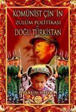 Kominist Çin In Zulüm Politikası ve Doğu Türkistan