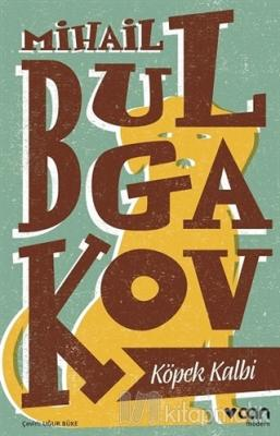 Köpek Kalbi Mihail Afanasyeviç Bulgakov