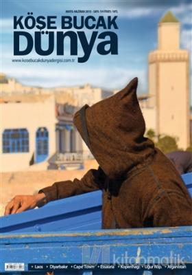Köşe Bucak Dünya Dergisi Sayı: 19 Mayıs - Haziran 2015