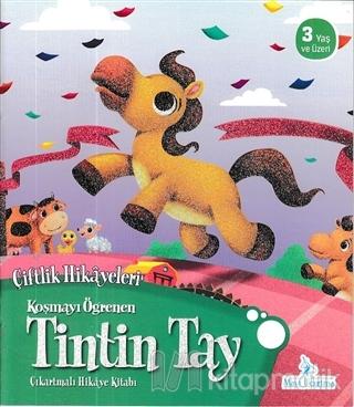 Koşmayı Öğrenen Tintin Tay - Çiftlik Hikayeleri Kolektif