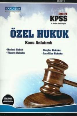 KPSS A Grubu Özel Hukuk Konu Anlatımlı 2014