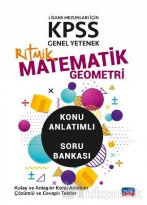 KPSS Lisans Mezunları İçin Genel Yetenek Ritmik Matematik-Geometri Konu Anlatımlı Soru Bankası
