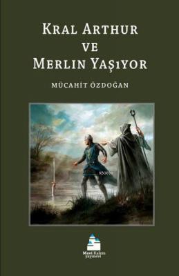 Kral Arthur ve Merlin Yaşıyor
