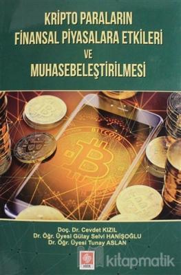 Kripto Paraların Finansal Piyasalara Etkileri ve Muhasebeleştirilmesi