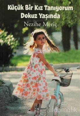 Küçük Bir Kız Tanıyorum Dokuz Yaşında Nezihe Meriç