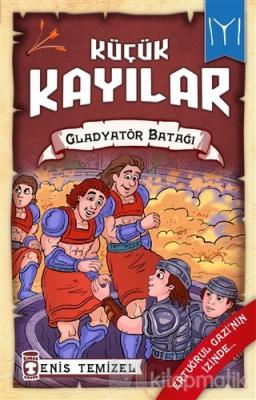 Küçük Kayılar 2 - Gladyatör Batağı
