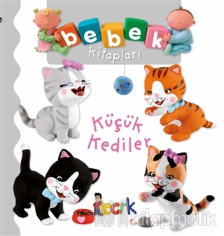 Küçük Kediler - Bebek Kitapları (Ciltli)