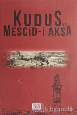 Kudüs ve Mescid-i Aksa (Ciltli)