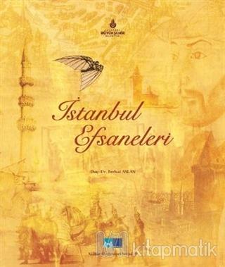 Kültür ve Medeniyet Serisi - 9 : İstanbul Efsaneleri