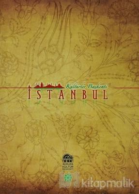 Kültürler Başkenti İstanbul (Ciltli)