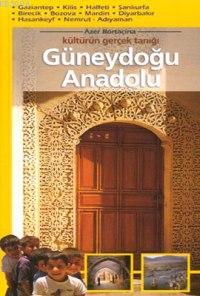 Kültürün Gerçek Tanığı Güneydoğu Anadolu