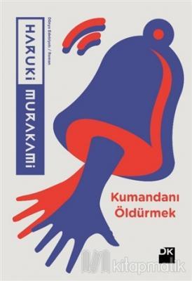 Kumandanı Öldürmek Haruki Murakami