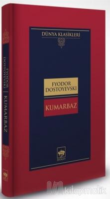 Kumarbaz (Ciltli) Fyodor Mihayloviç Dostoyevski