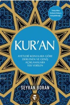 Kur'an  (Ayetleri Konulara Göre  Derlenen ve Geniş  Açıklamalara Yer  Verilen)