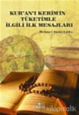 Kur'an- ı Kerim'in Tüketimle İlgili İlk Mesajları