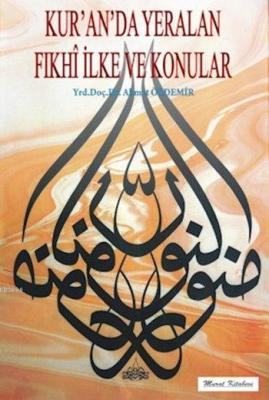 Kur'ân'da Yeralan Fıkhî İlke ve Konular