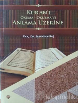 Kur'an'ı Okuma Okutma ve Anlama Üzerine
