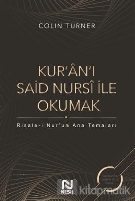 Kur'an'ı Said Nursi ile Okumak (Ciltli) Colin Turner