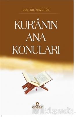 Kur'an'ın Ana Konuları Ahmet Öz