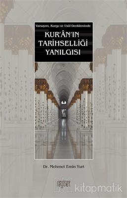 Kur'an'ın Tarihselliği Yanılgısı
