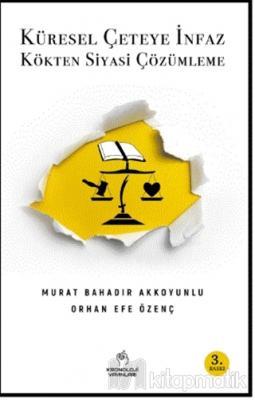 Küresel Çeteye İnfaz Murat Bahadır Akkoyunlu