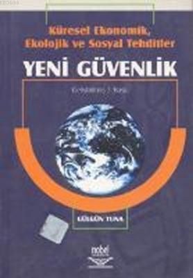 Küresel Ekonomik, Ekolojik ve Sosyal Tehditler Yeni Güvenlik %15 indir