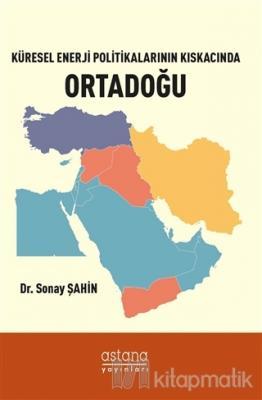 Küresel Enerji Politikalarının Kıskacında Ortadoğu