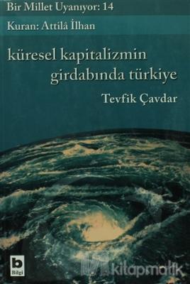 Küresel Kapitalizmin Girdabında Türkiye Tevfik Çavdar