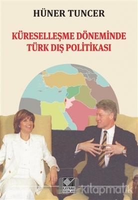 Küreselleşme Döneminde Türk Dış Politikası