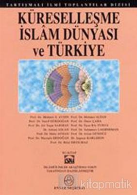 Küreselleşme İslam Dünyası ve Türkiye