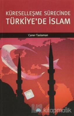 Küreselleşme Sürecinde Türkiye'de İslam
