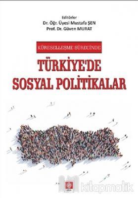 Küreselleşme Sürecinde Türkiye'de Sosyal Politikalar