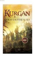 Kurgan - 1  Sarayın Yıkılışı