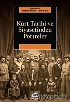 Kürt Tarihi ve Siyasetinden Portreler