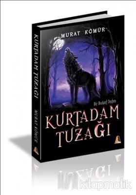 Kurtadam Tuzağı Murat Kömür