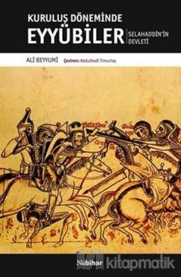 Kurtuluş Döneminde Eyyübiler Selahaddin'in Devleti