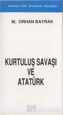 Kurtuluş Savaşı ve Atatürk (Kronolojik)