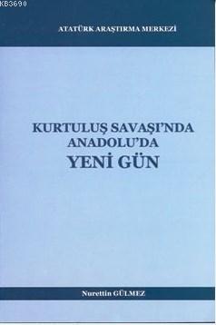 Kurtuluş Savaşı'nda Anadolu'da Yeni Gün