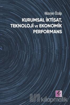 Kurumsal İktisat, Teknoloji ve Ekonomik Performans