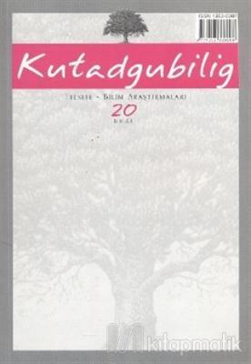 Kutadgubilig Dergisi Felsefe - Bilim Araştırmaları Sayı: 20
