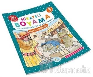 Kutlu Doğum - Hikayeli Boyama Kitabı 3