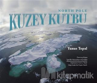 Kuzey Kutbu (Ciltli) Yunus Topal